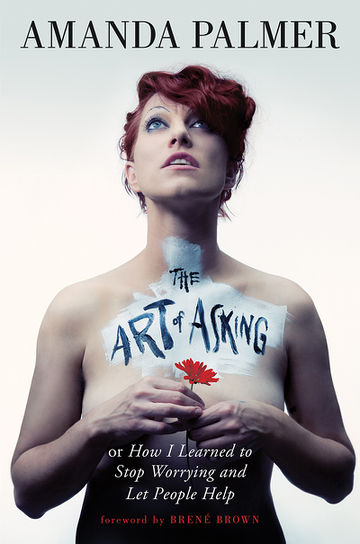 Cover of Amanda Palmer's book 'The Art of Asking' produced following her TED talk